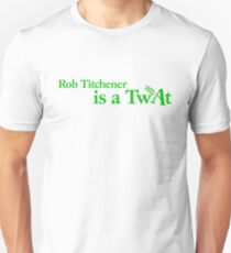 'Rob Titchener Is a Twat' our tribute to the Archers villain T-Shirt