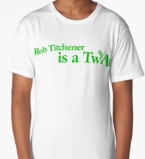 'Rob Titchener Is a Twat' our tribute to the Archers villain Long T-Shirt