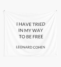 I HAVE TRIED IN MY WAY TO BE FREE Wall Tapestry