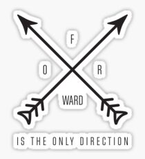 forward is the only direction Sticker