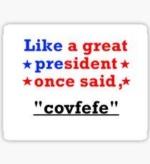 Covfefe President  Sticker