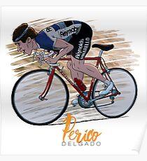 """Perico Delgado """"Le fou des Pyrénées"""" Poster"""