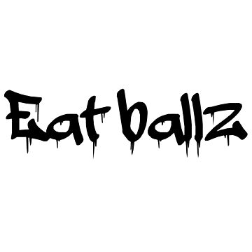 Eat ballz by CmSam
