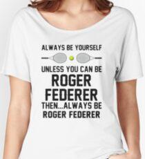 federer betterer Women's Relaxed Fit T-Shirt