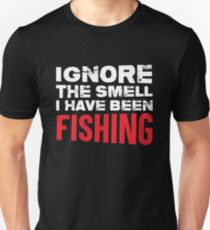ignore the smell i have been fishing T-shirt Fisherman fish Fishing shirts T-Shirt