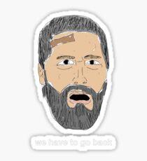 We Have to Go Back - Jack Shephard - LOST  Sticker