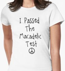 "Mac Miller "" I Passed The Macadelic Test "" Women's Fitted T-Shirt"