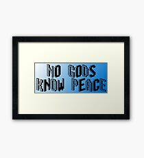 No gods, know peace (colorized bg) Framed Print