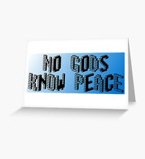 No gods, know peace (colorized bg) Greeting Card