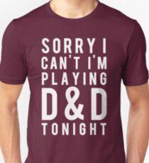 Sorry, D&D Tonight (Modern) White Unisex T-Shirt