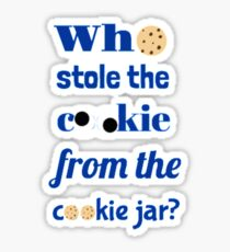Who Stole The Cookie From The Cookie Jar? Sticker