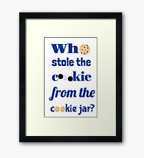 Who Stole The Cookie From The Cookie Jar? Framed Print