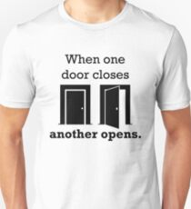 When one door closes, another opens. (Design) T-Shirt