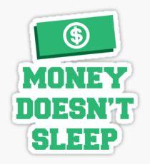 Money Doesn't Sleep Design Sticker