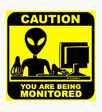 Caution! you are under monitor Photographic Print