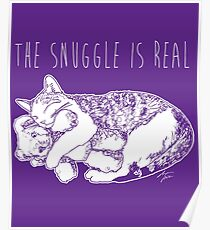 The Snuggle Is Real Cute Cat Illustration Dark Version Poster