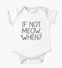 If Not MEOW, When? - Black One Piece - Short Sleeve