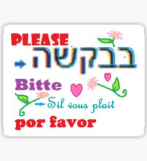 Please, b'vichasha, bitte, sil vous plait y por favor. Sticker