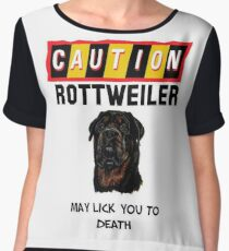 Caution Rottweiler May Lick You To Death Chiffon Top