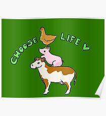 Choose Life - Go Vegan! Poster