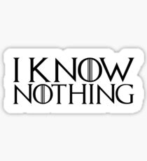 I know nothing, like Jon ! Sticker