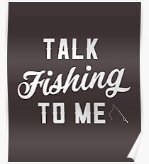 Talk Fishing To Me Shirt Fishing Novelty Gifts For Men, Women, and Kids Poster