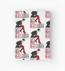 Make These High Heels Work Hardcover Journal