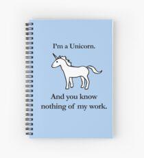 Cuaderno de espiral Soy un unicornio, y no sabes nada de mi trabajo