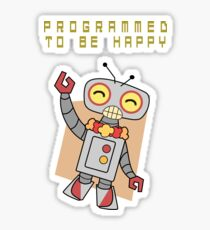 Programmed to be happy Sticker