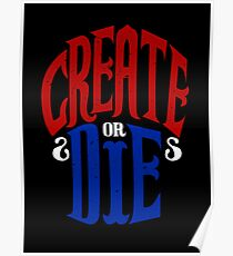 create or die Poster