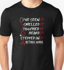 I've Seen It, Smell, I'm A Retired Nurse T-Shirt
