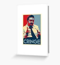 CRINGE  Greeting Card