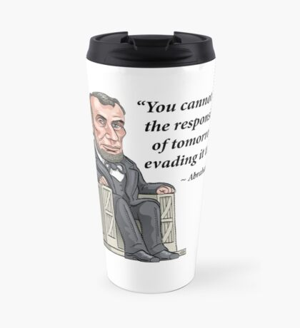 President Abraham Lincoln with quote Travel Mug