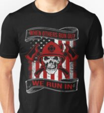 WHEN OTHERS RUN OUT WE RUN IN T-Shirt