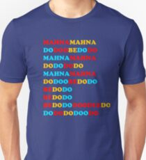 mahna mahna do doo be do do Unisex T-Shirt