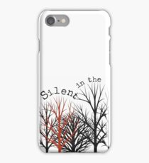 Silent in trees iPhone Case/Skin