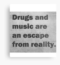 drugs music escape  Metal Print