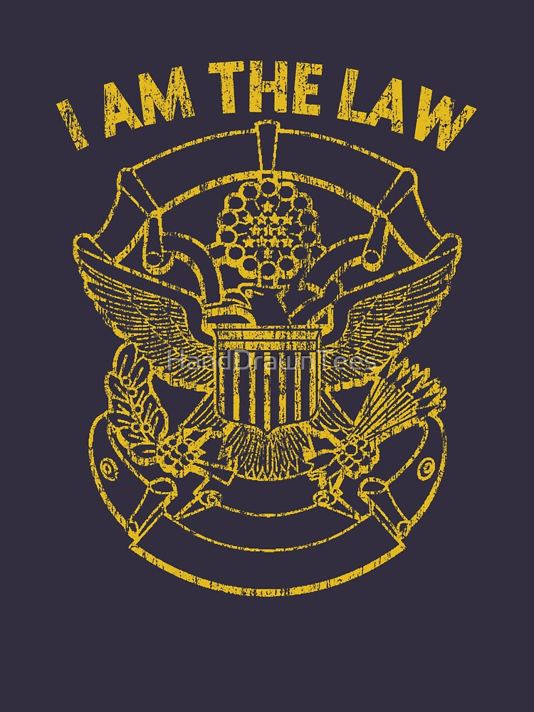 I Am the Law by HandDrawnTees