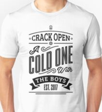 Crack Open A Cold One With The Boys Unisex T-Shirt