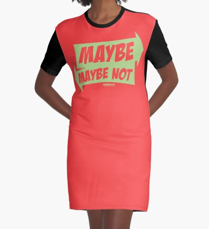 Bubba Loon™—Maybe...Maybe Not Graphic T-Shirt Dress