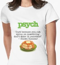 Psych - Shawn Spencer quote - Pancakes Women's Fitted T-Shirt