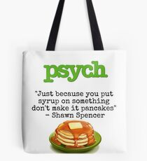 Psych - Shawn Spencer quote - Pancakes Tote Bag