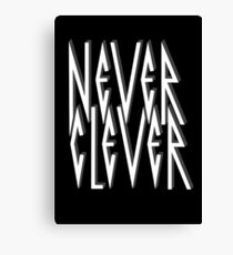 Never Clever Canvas Print