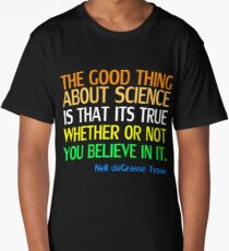 Neil deGrasse Tyson Popular Quote About Science Long T-Shirt