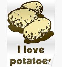 """I love potatoes"" Poster"