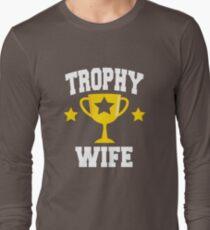 Trophy Wife Long Sleeve T-Shirt