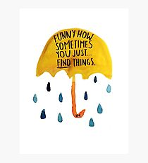 """HIMYM: """"Funny how"""" Photographic Print"""