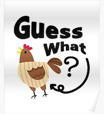 Chicken But Guess What? Funny Chicken Lover Pet Gift Poster