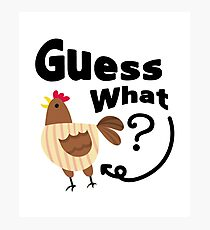 Chicken But Guess What? Funny Chicken Lover Pet Gift Photographic Print