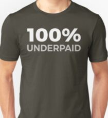 100% Underpaid T-Shirt